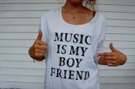 Music is my boyfriend. <3